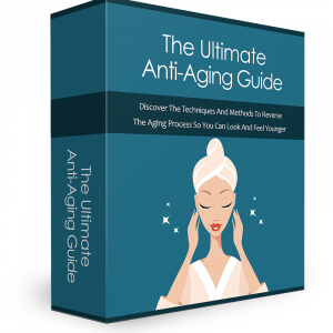 The Ultimate Anti Aging Guide